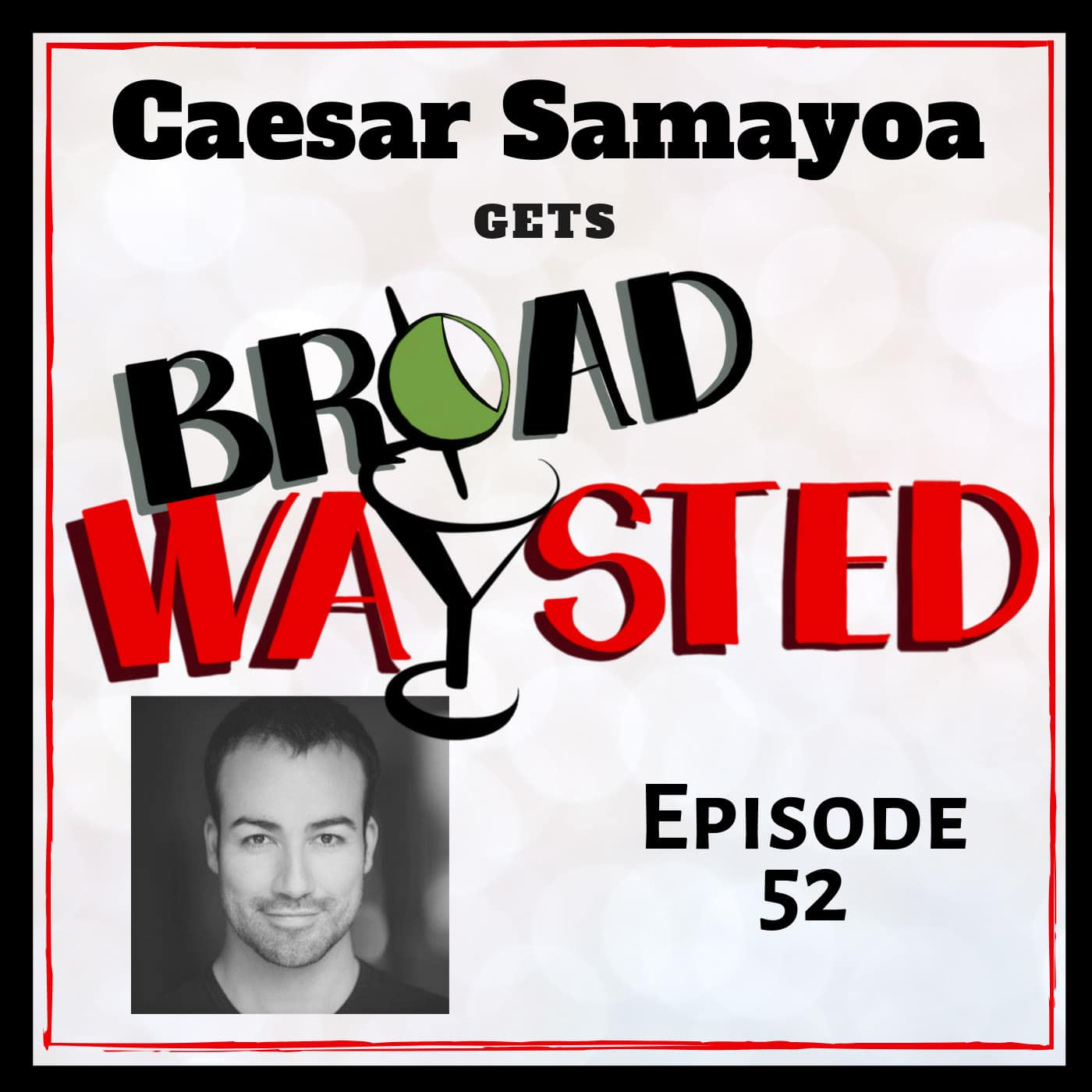 Broadwaysted Ep 52 Caesar Samayoa