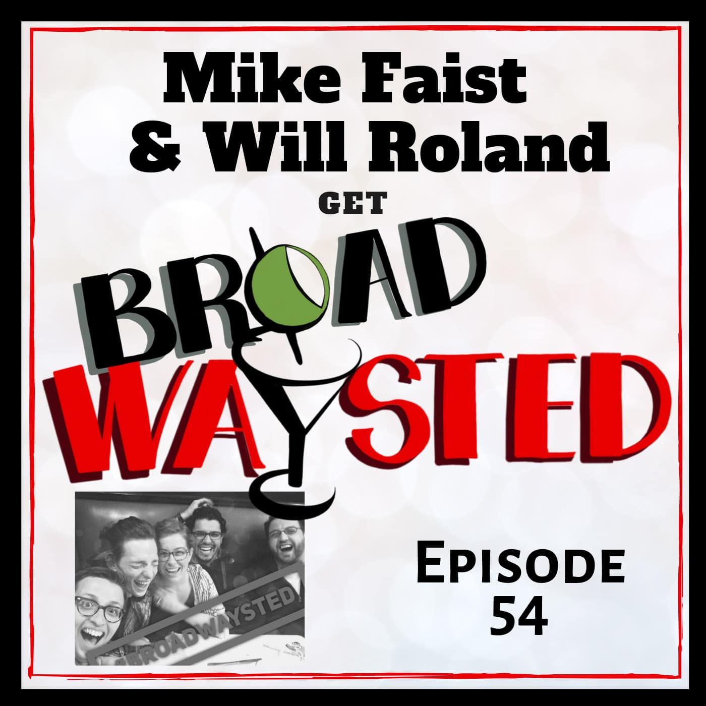 Broadwaysted Ep 54 Faist and Roland