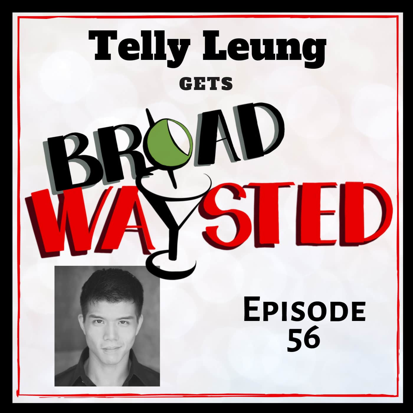 Broadwaysted Ep 56 Telly Leung