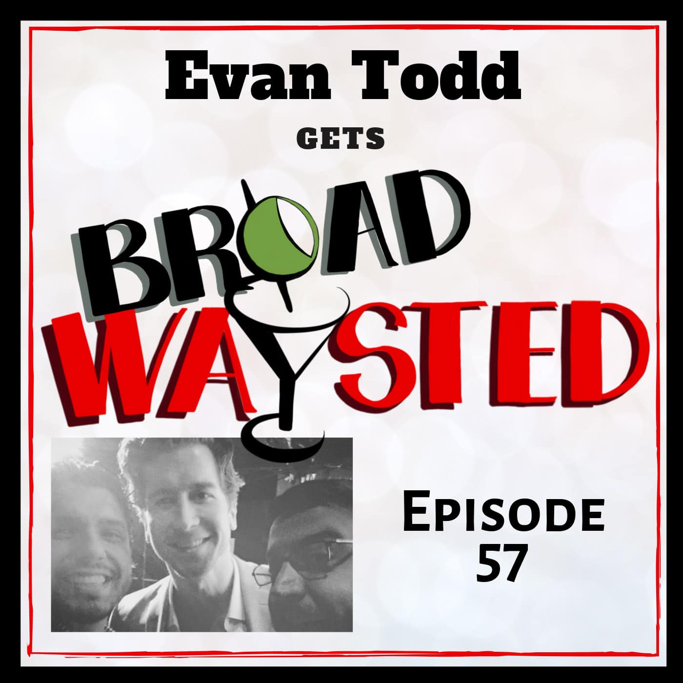 Broadwaysted Ep 57 Evan Todd