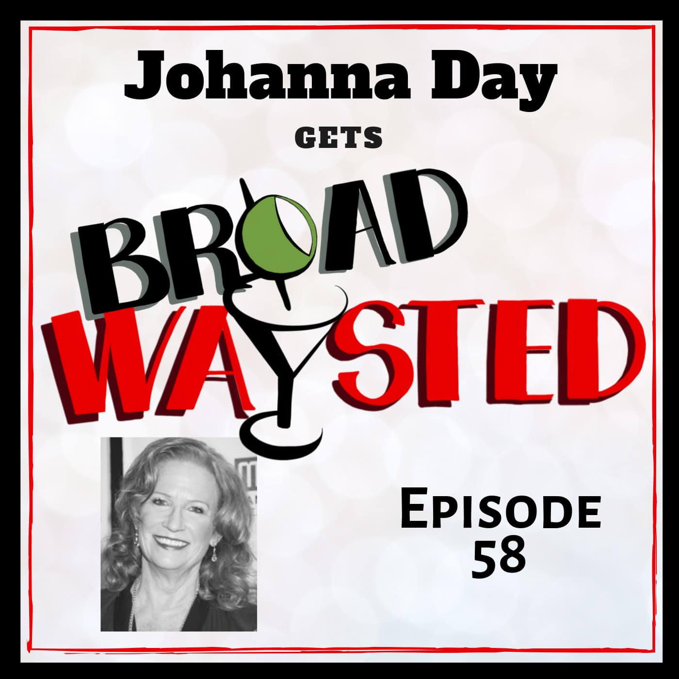 Broadwaysted Ep 58 Johanna Day