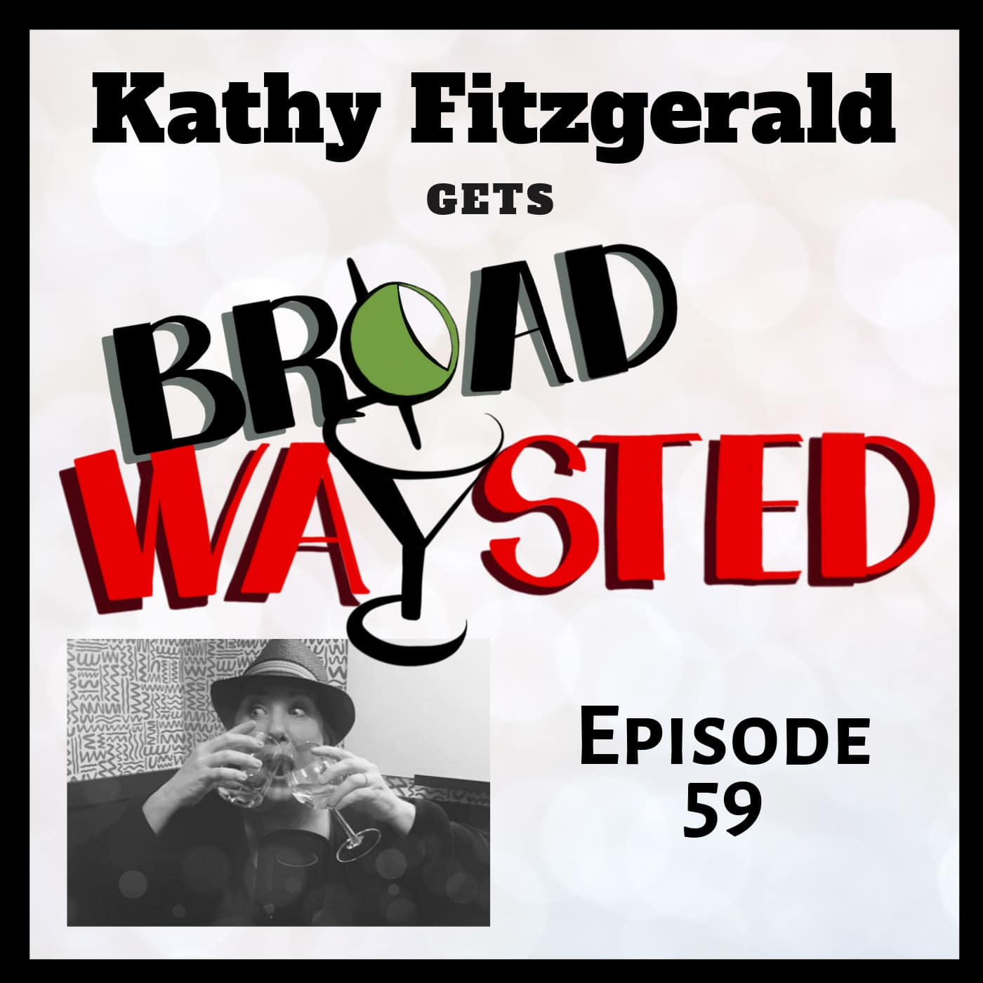 Broadwaysted Ep 59 Kathy Fitzgerald