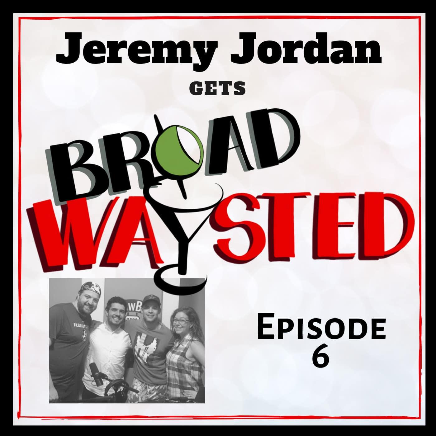 Broadwaysted Ep 6 Jeremy Jordan