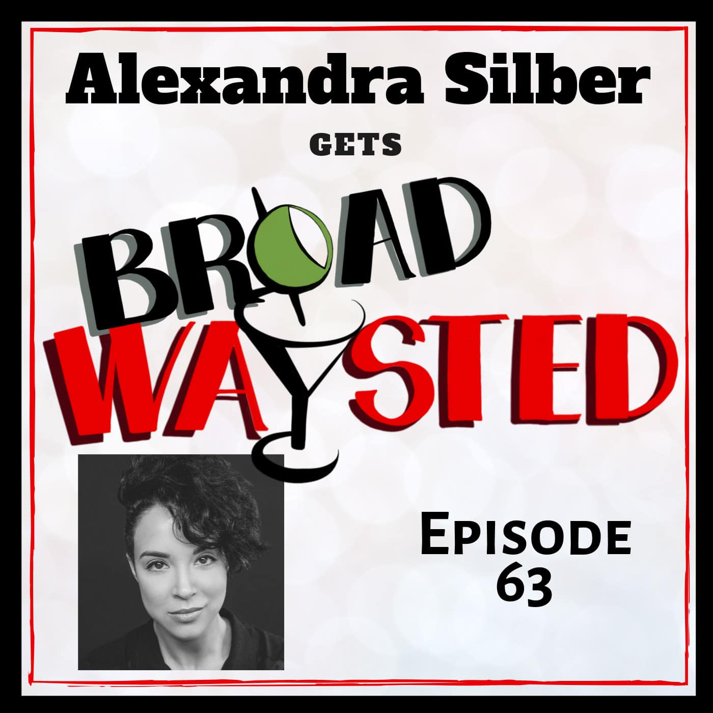 Broadwaysted Ep 63 Alexandra Silber