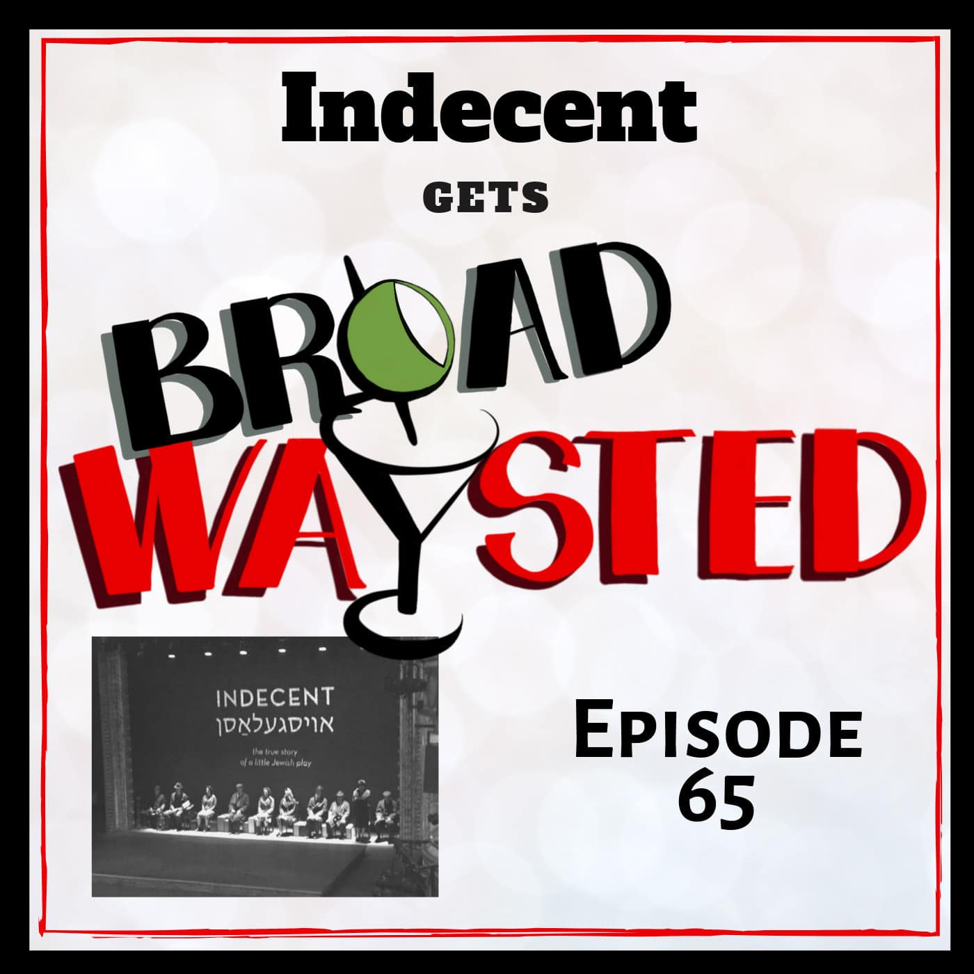 Broadwaysted Ep 65 Indecent