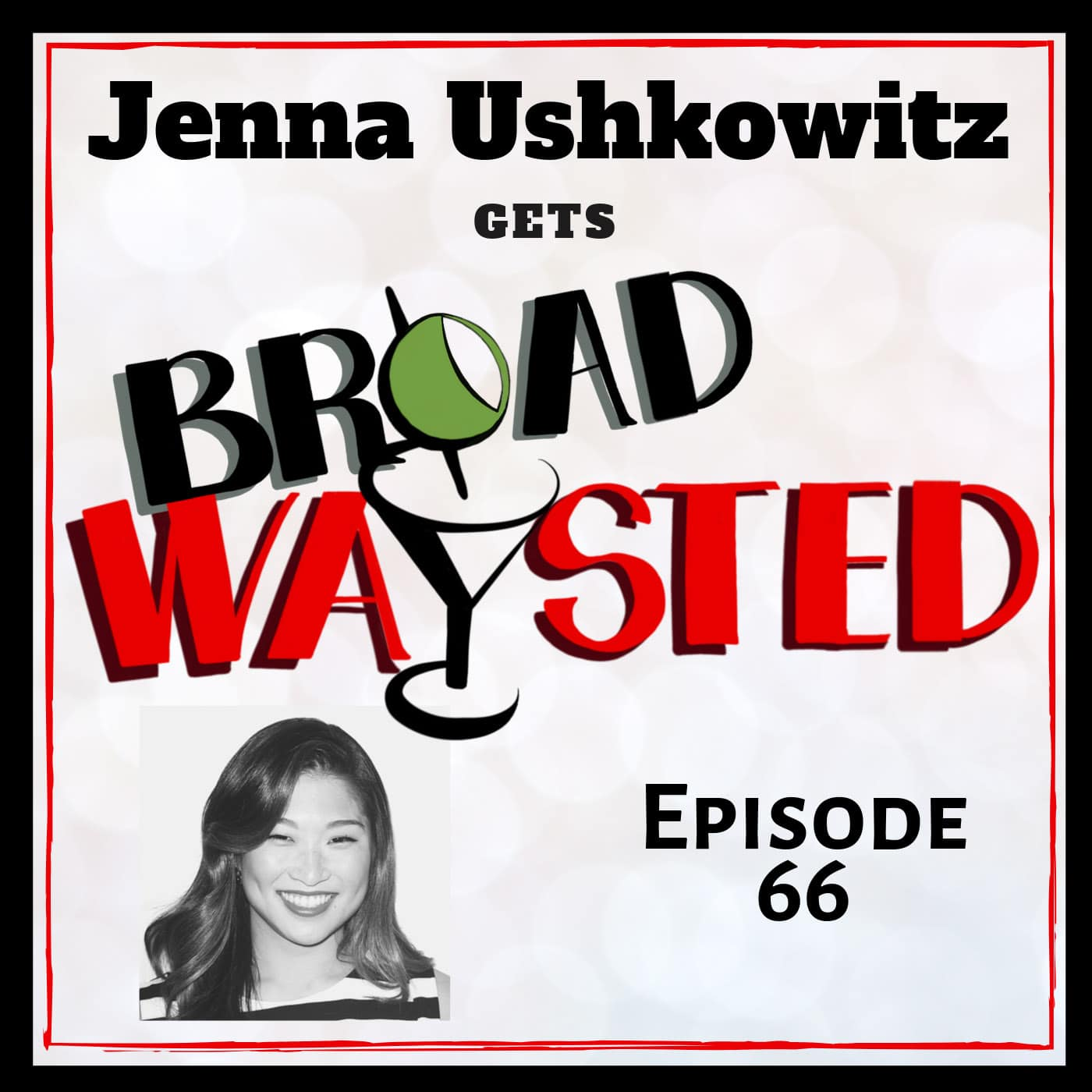 Broadwaysted Ep 66 Jenna Ushkowitz