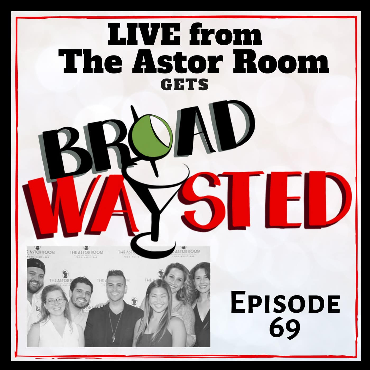 Broadwaysted Ep 69 LIVE from the Astor Room
