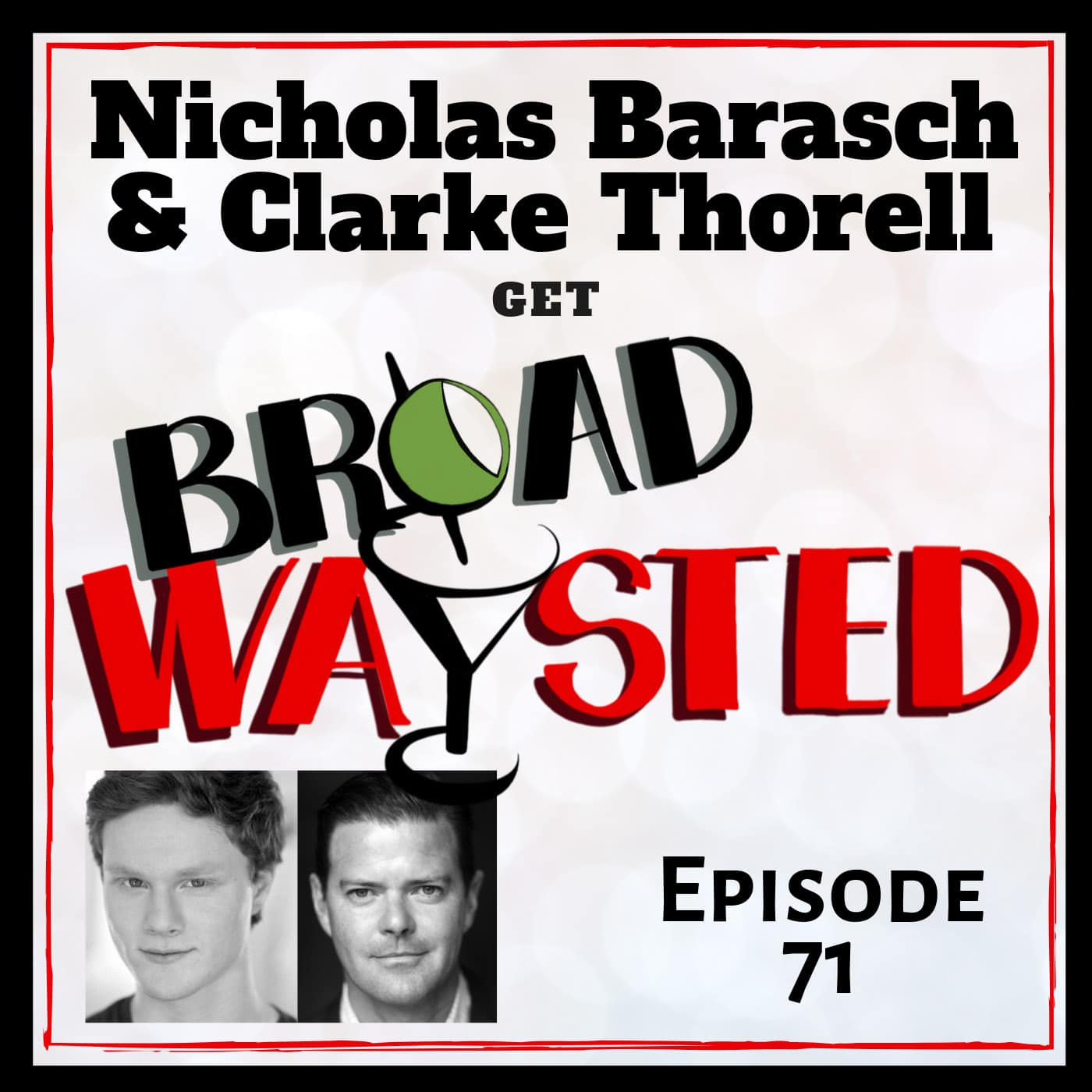 Broadwaysted Ep 71 Nicholas Barasch and Clarke Thorell