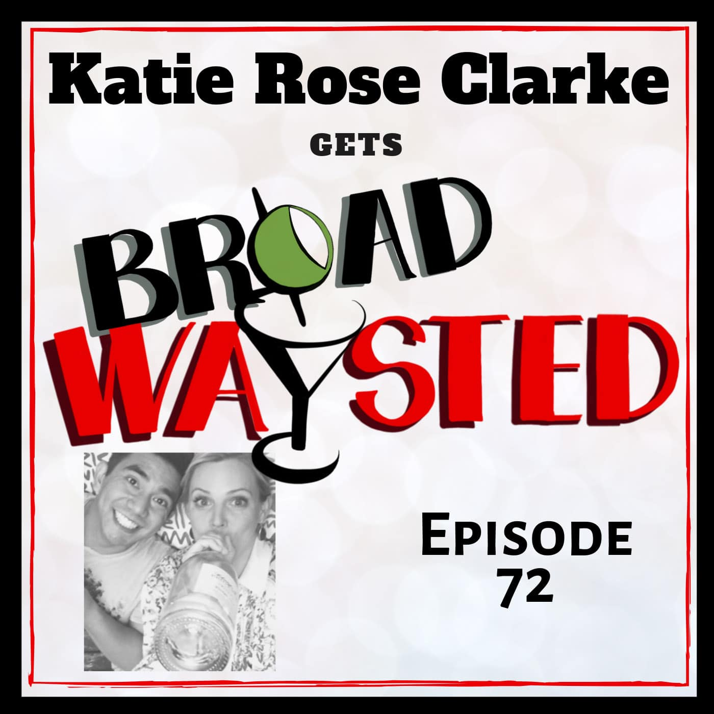 Broadwaysted Ep 72 Katie Rose Clarke
