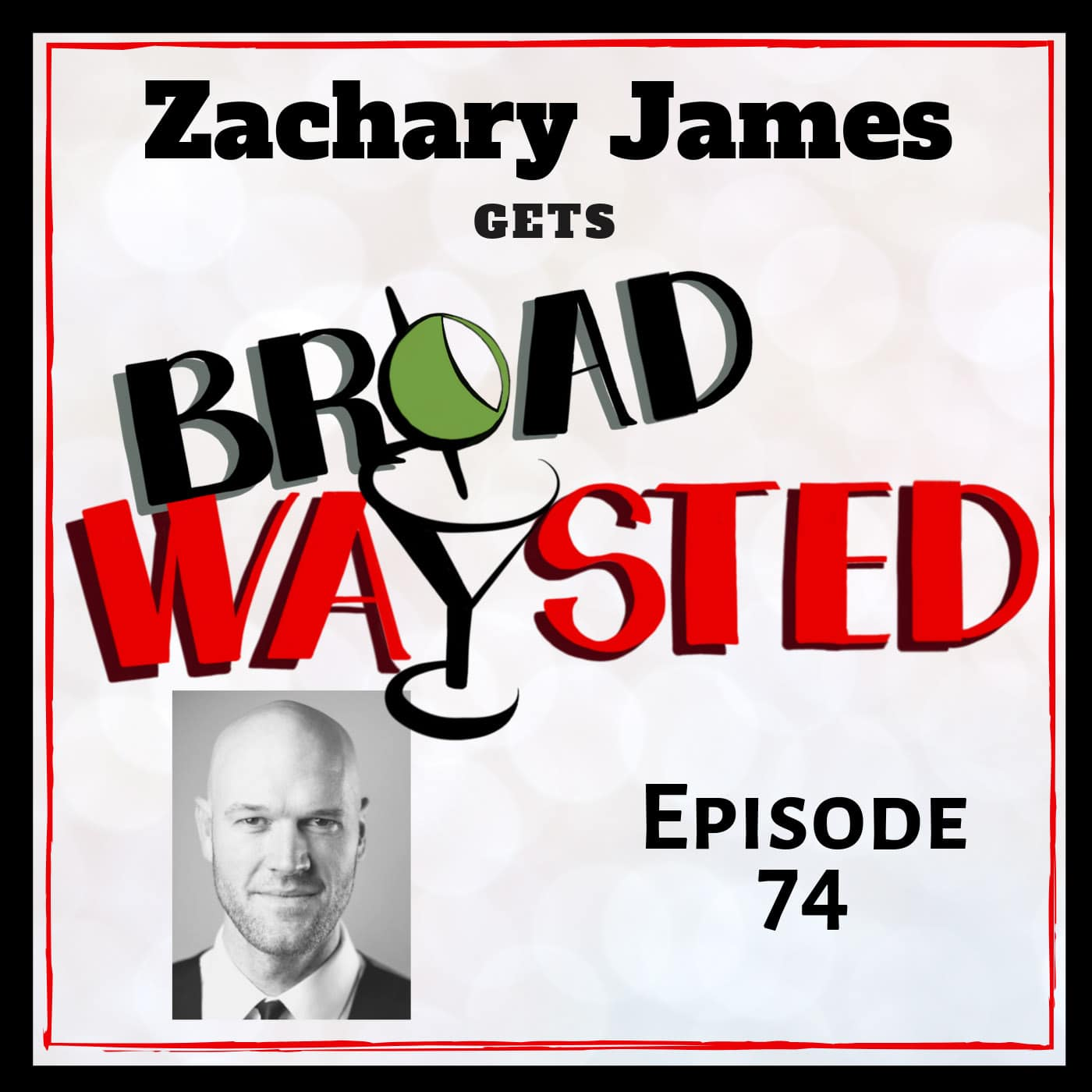 Broadwaysted Ep 74 Zachary James