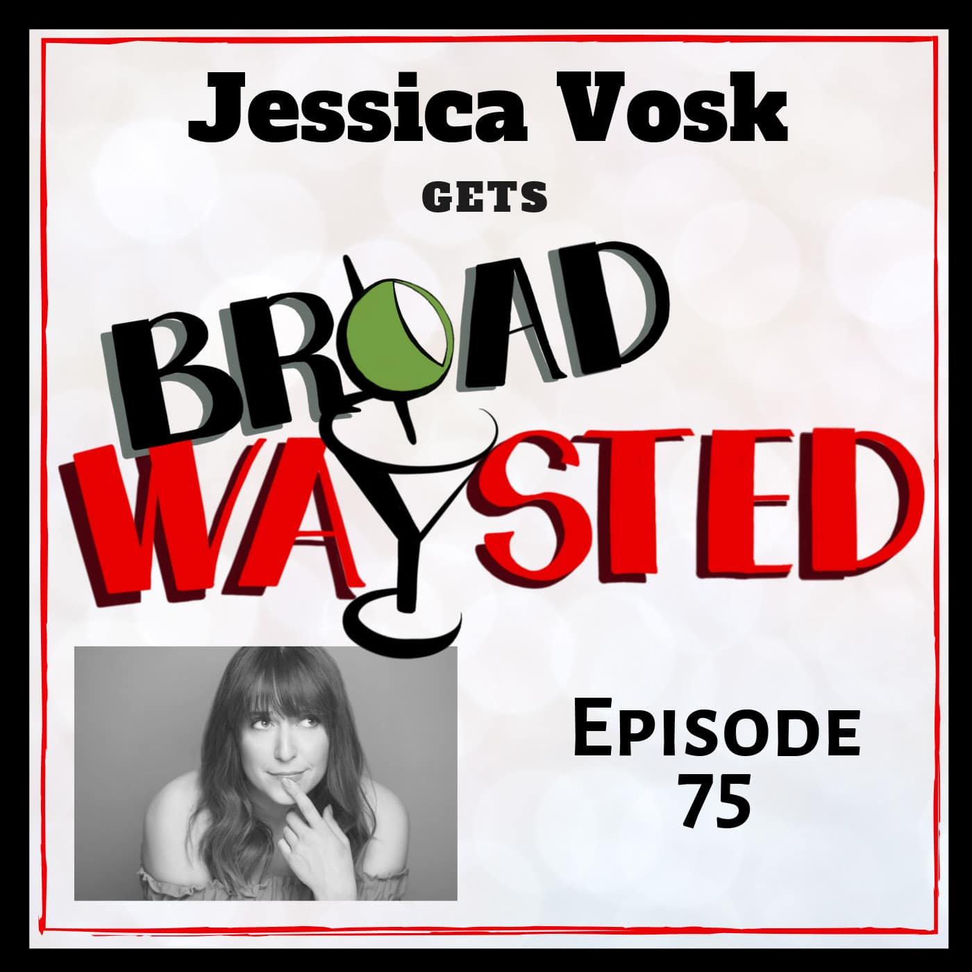 Broadwaysted Ep 75 Jessica Vosk