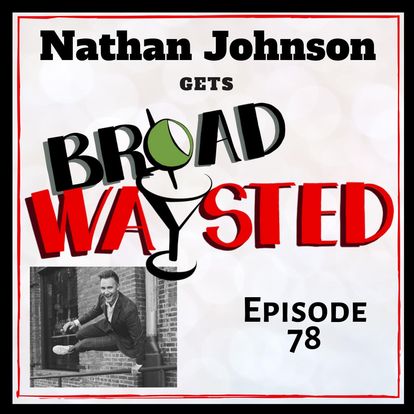 Broadwaysted Ep 78 Nathan Johnson