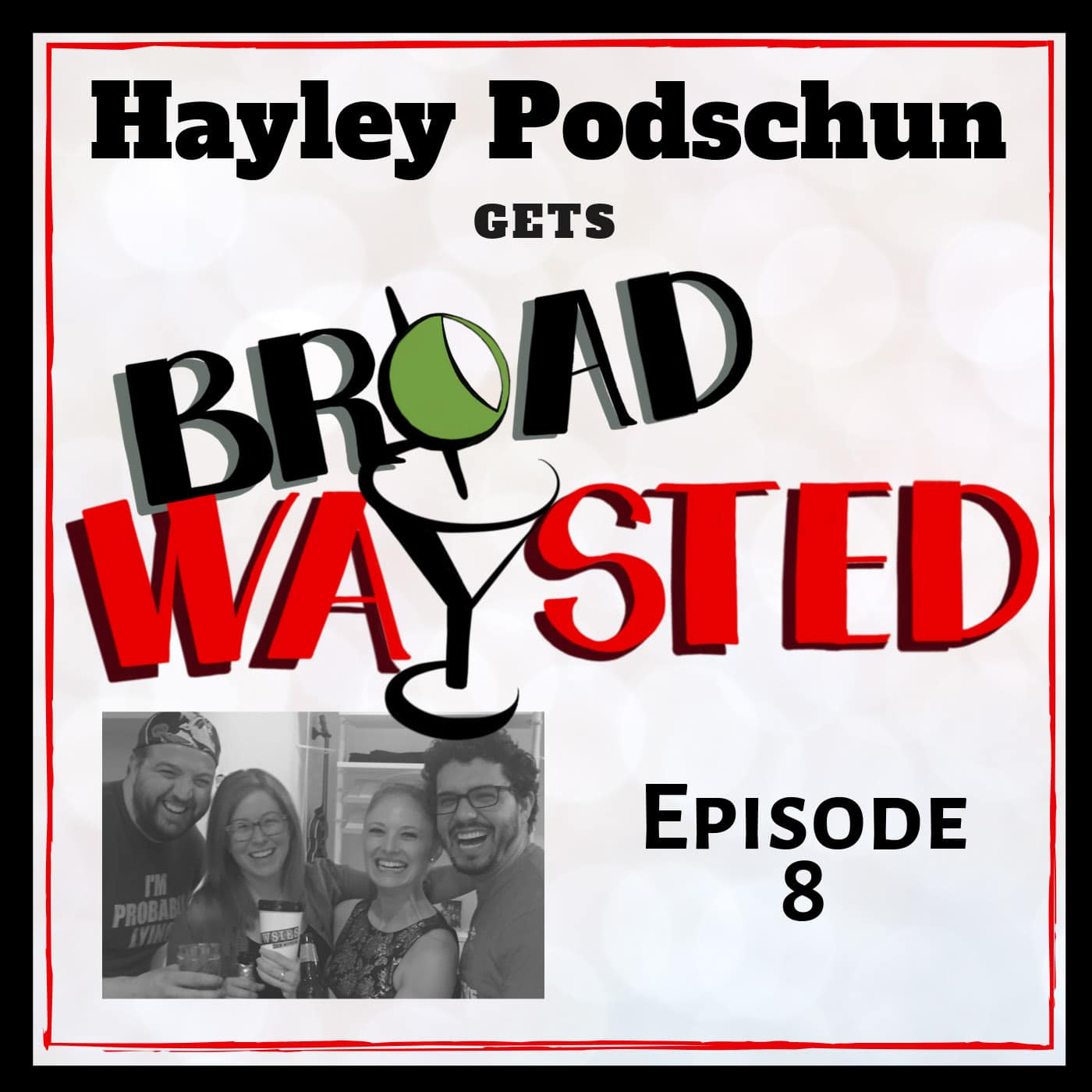 Broadwaysted Ep 8 Hayley Podschun