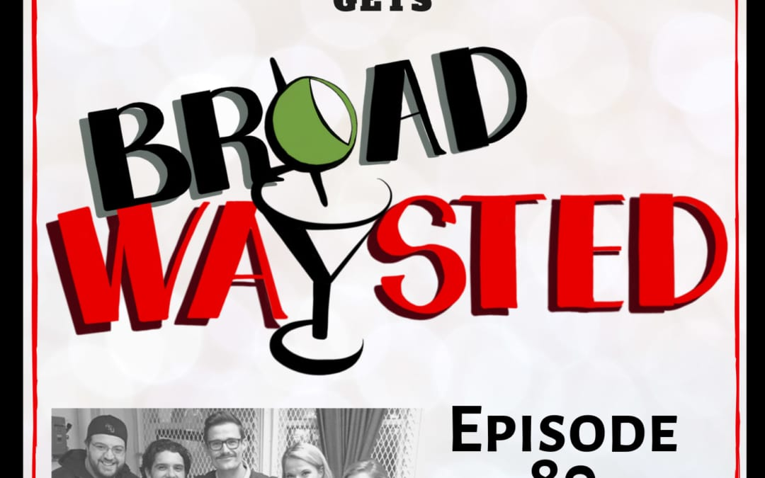 Episode 80: The Play That Goes Wrong gets Broadwaysted!