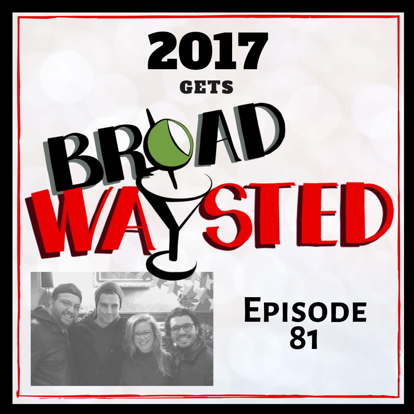 Broadwaysted Ep 81 2017