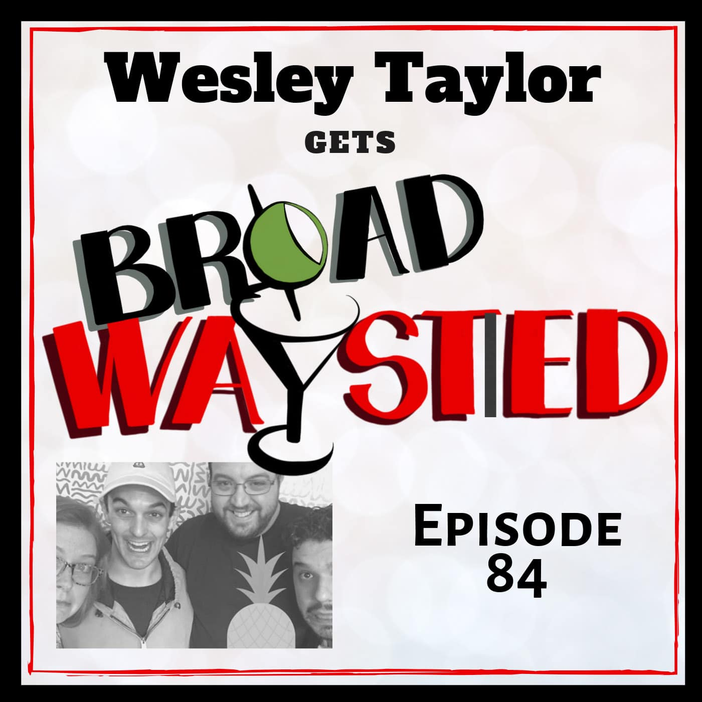 Broadwaysted Ep 84 Wesley Taylor