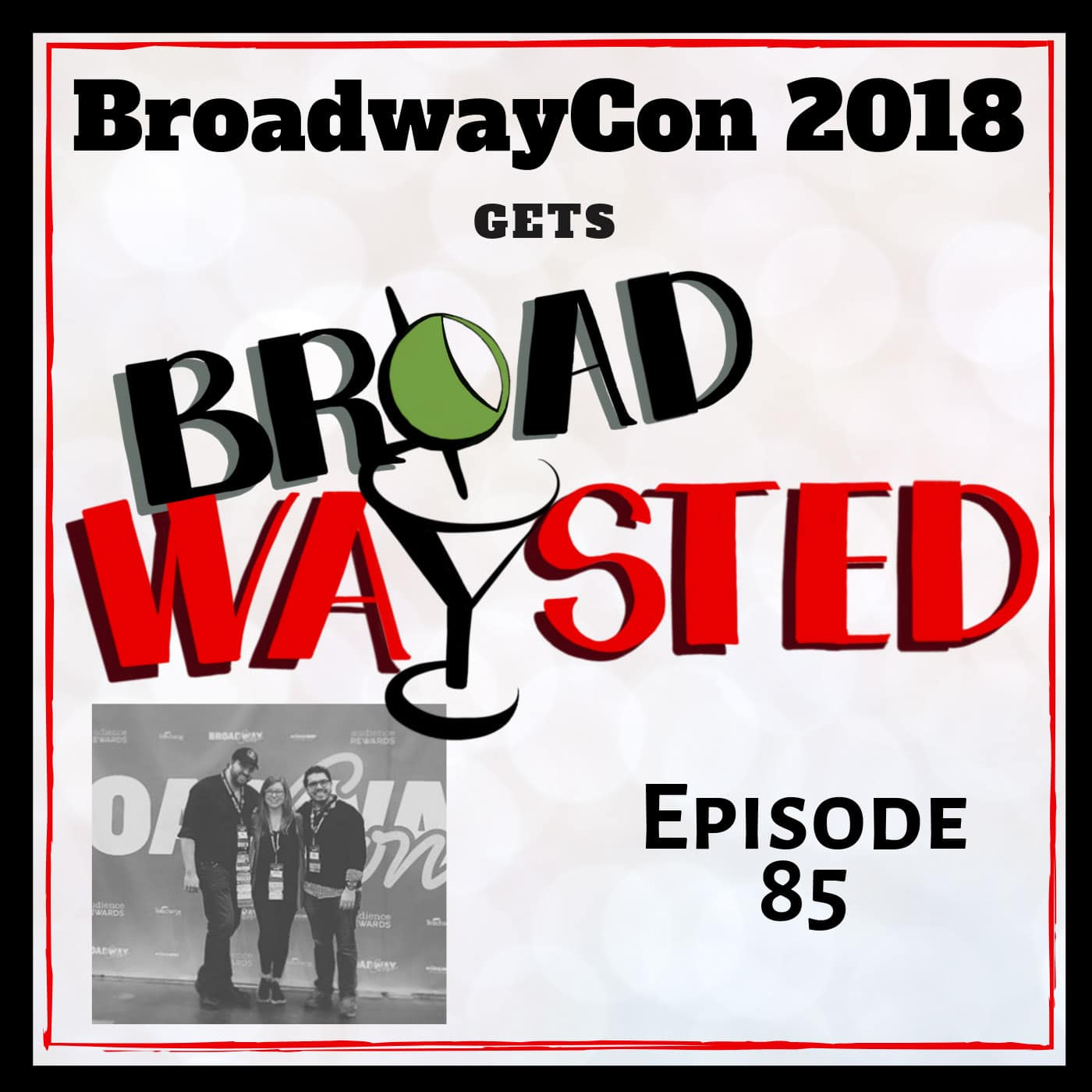 Broadwaysted Ep 85 BroawayCon