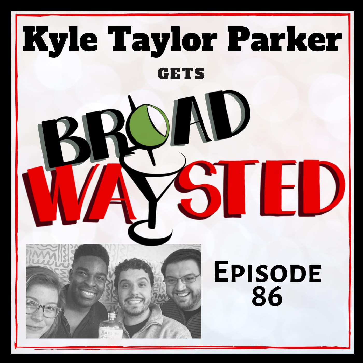 Broadwaysted Ep 86 Kyle Taylor Parker