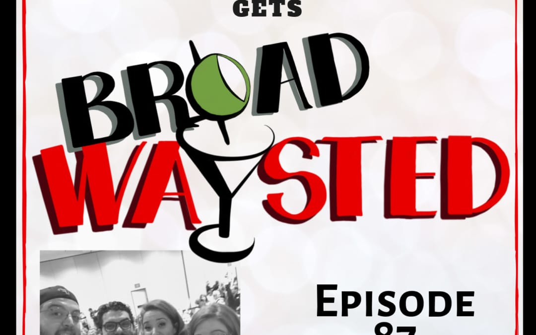 Episode 87: Sierra Boggess Live at BroadwayCon gets Broadwaysted!