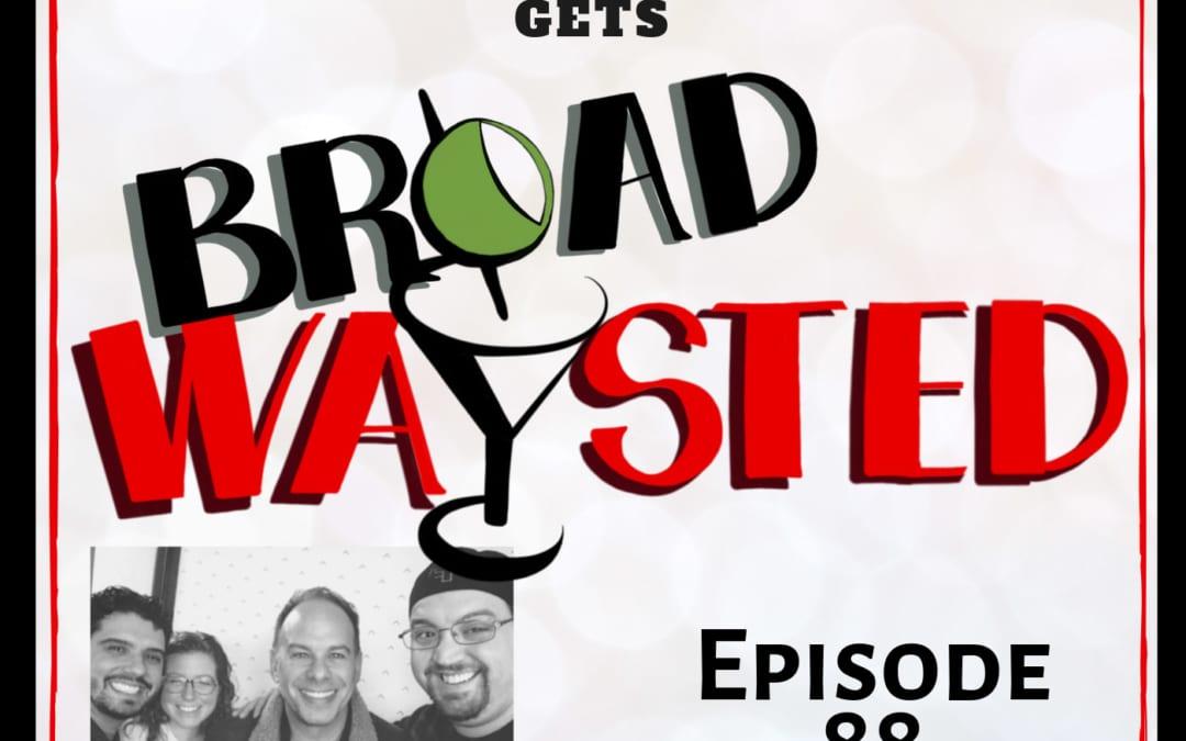 Episode 88: Andrew Polk gets Broadwaysted!