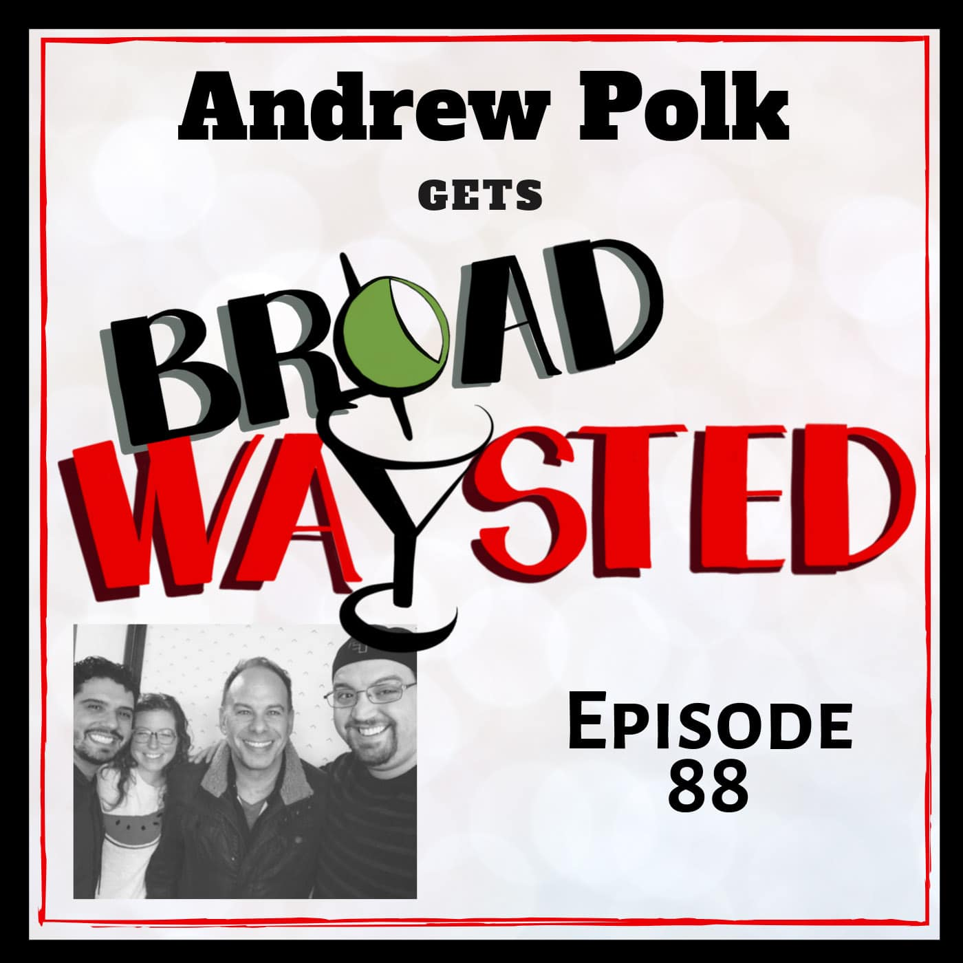 Broadwaysted Ep 88 Andrew Polk