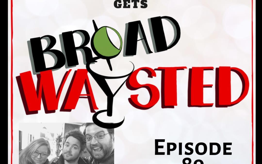 Episode 89: Alex Brightman gets Broadwaysted!