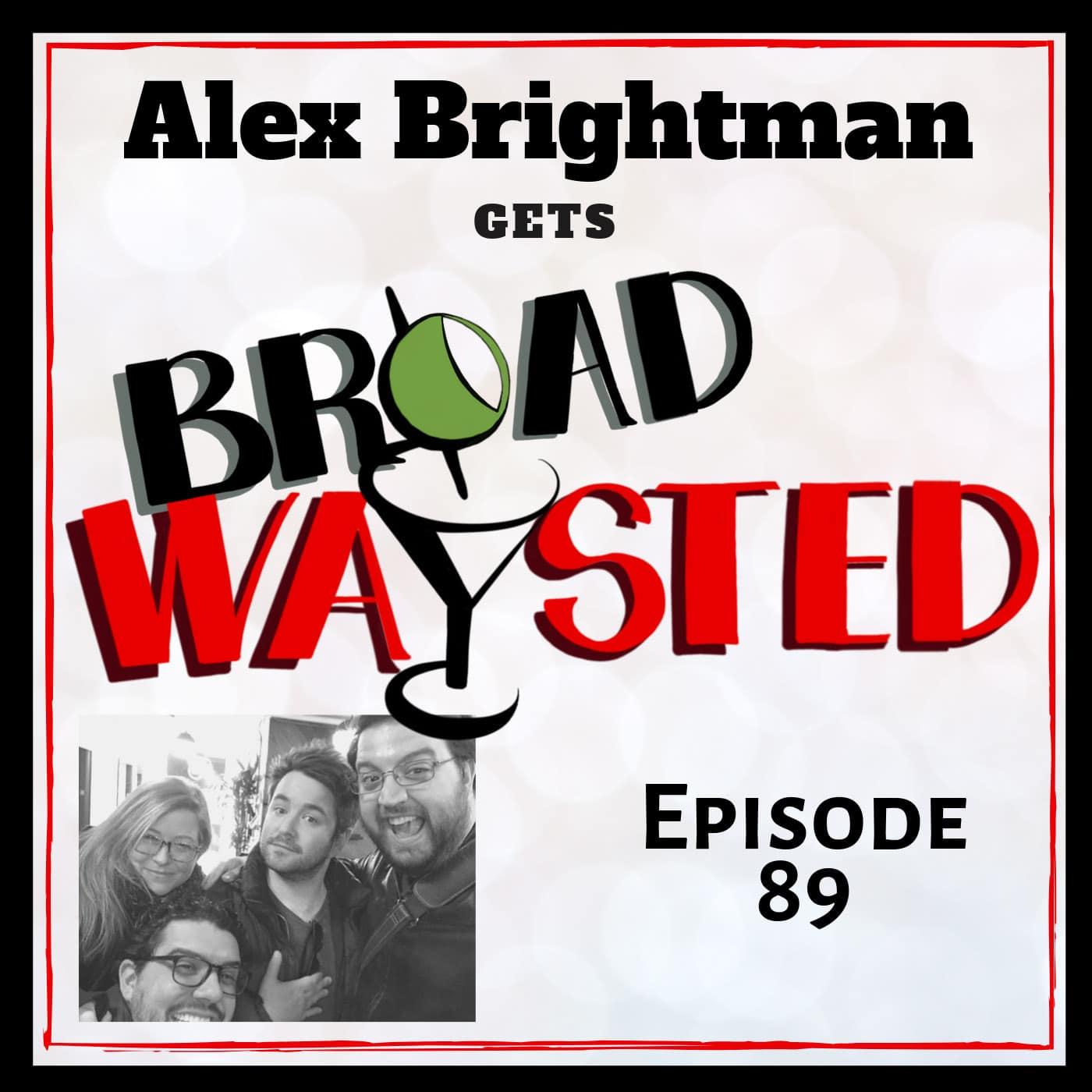 Broadwaysted Ep 89 Alex Brightman