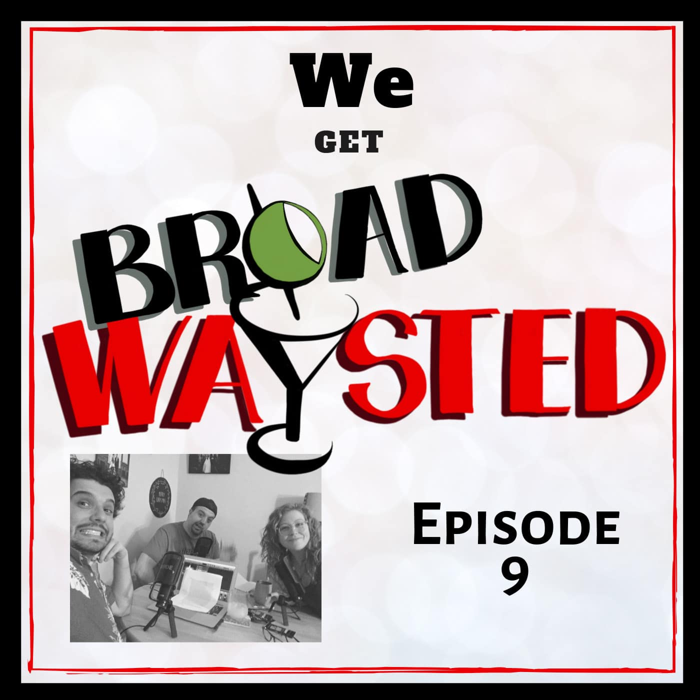 Broadwaysted Ep 9 We