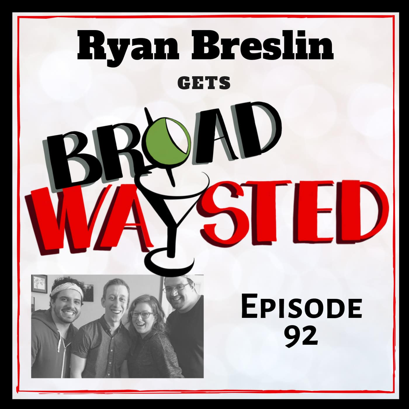 Broadwaysted Ep 92 Ryan Breslin