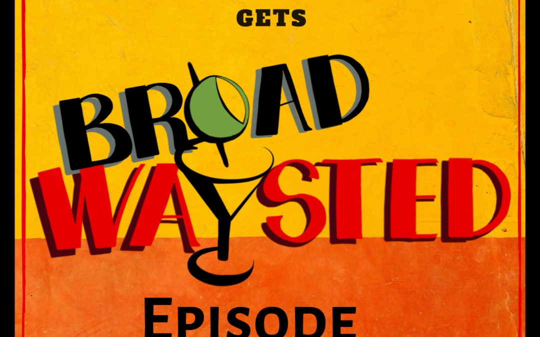 Episode 93: Bro Bracket Brunch 2018 gets Broadwaysted!