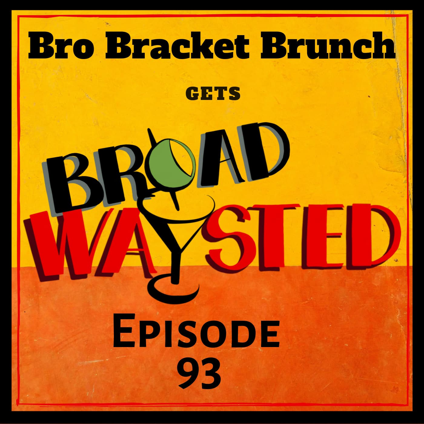 Broadwaysted Ep 93 Bro Bracket Brunch