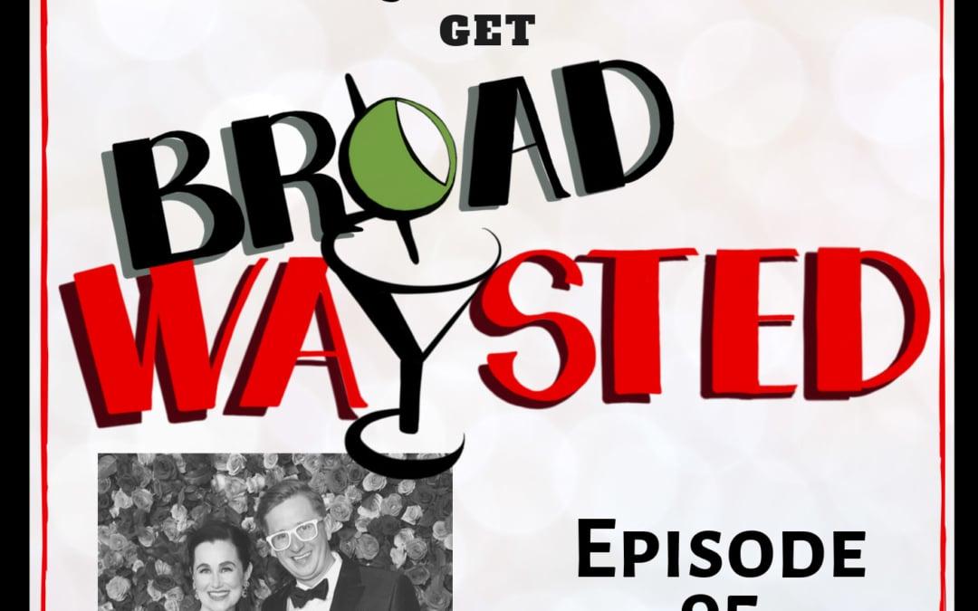 Episode 95: Lauren Worsham and Kyle Jarrow get Broadwaysted!