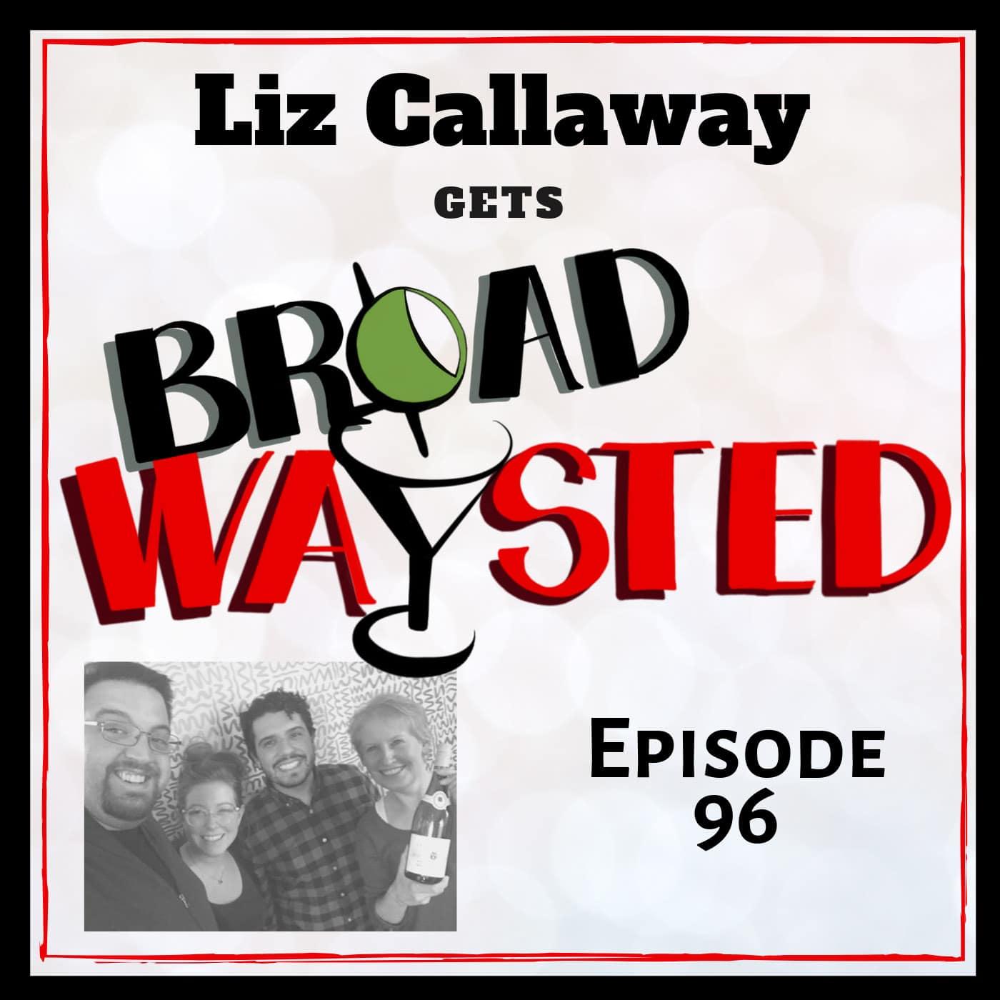 Broadwaysted Ep 96 Liz Callaway