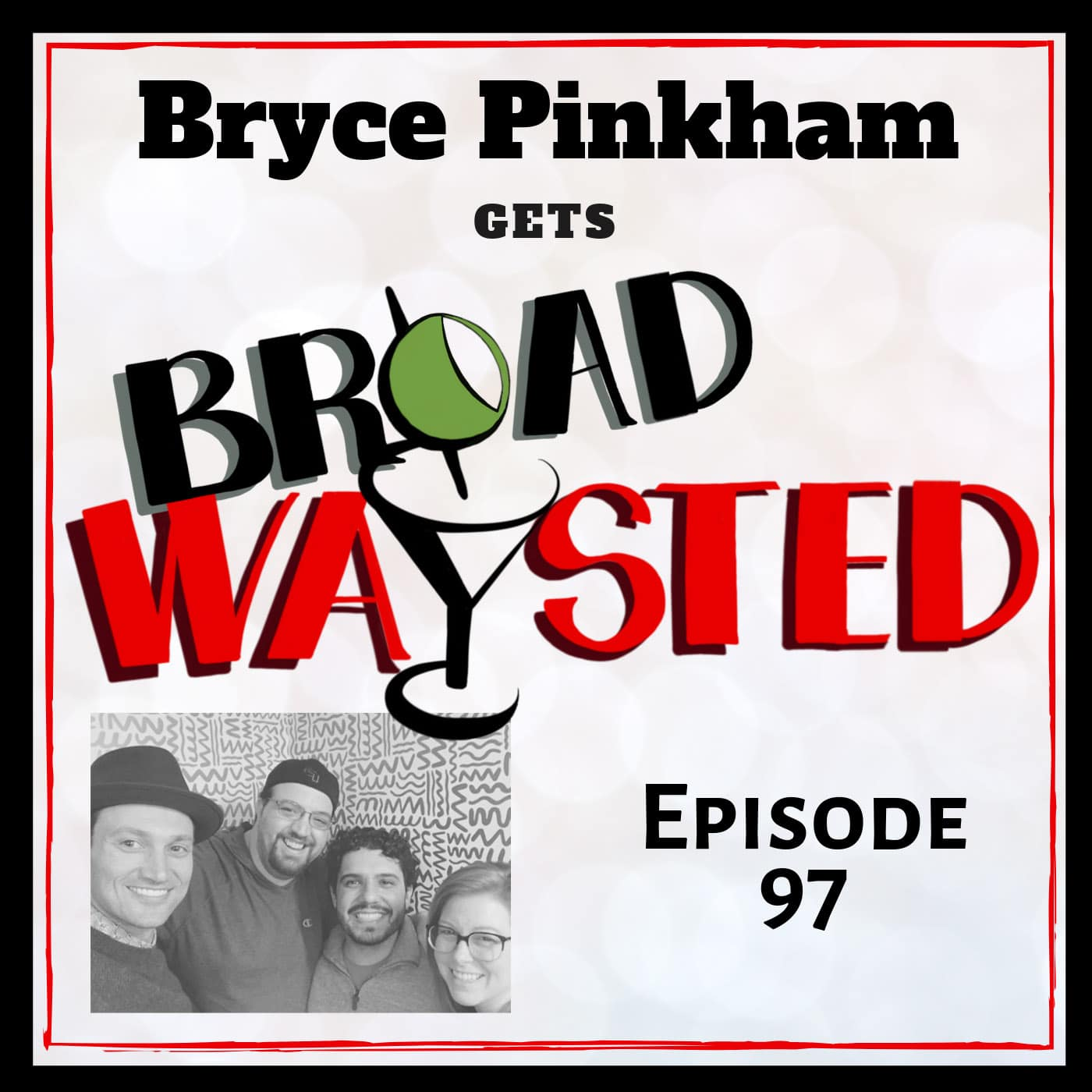 Broadwaysted Ep 97 Bryce Pinkham