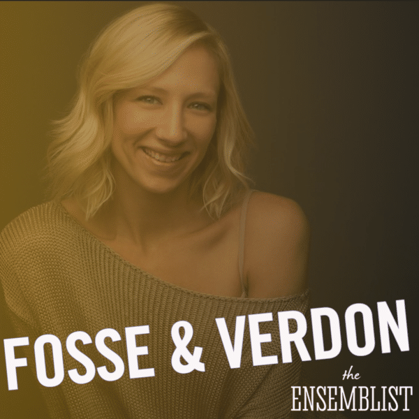 #154 - Fosse and Verdon (Episode 6 feat. Heather Lang)