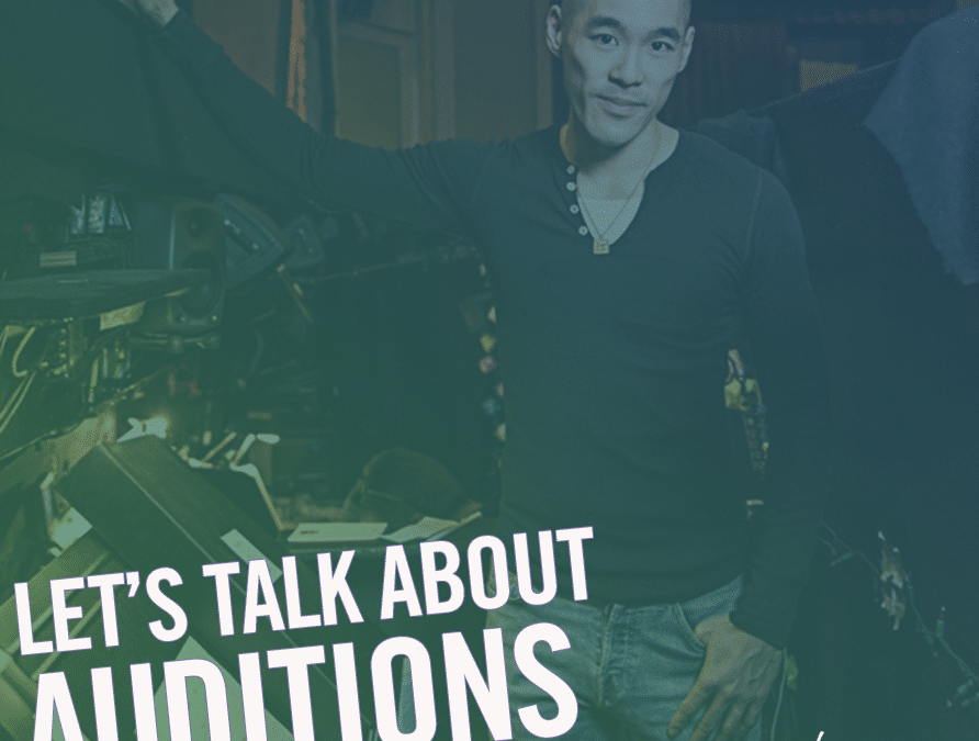 #166 – Let's Talk About Auditions (feat. Chris Kong)