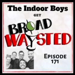 Broadwaysted Ep171 The Indoor Boys