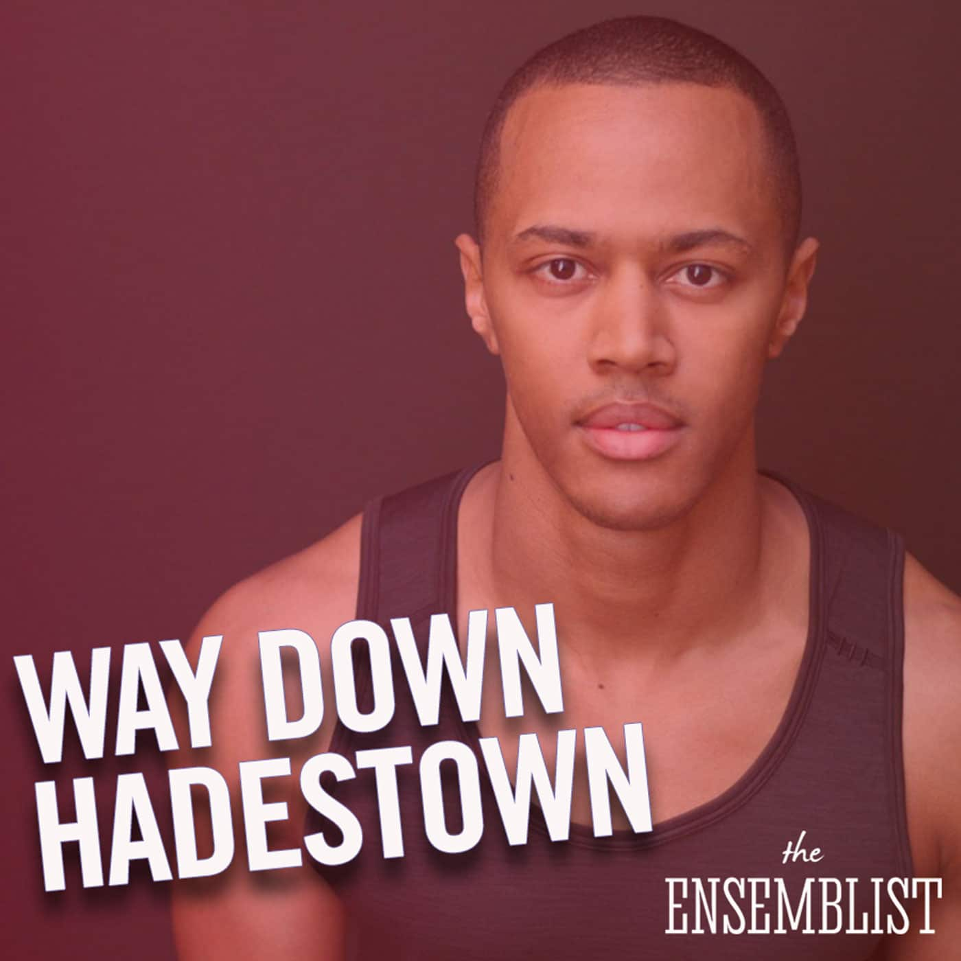 The Ensemblist Episode 207 - Way Down Hadestown (feat. Anthony Chatmon II)
