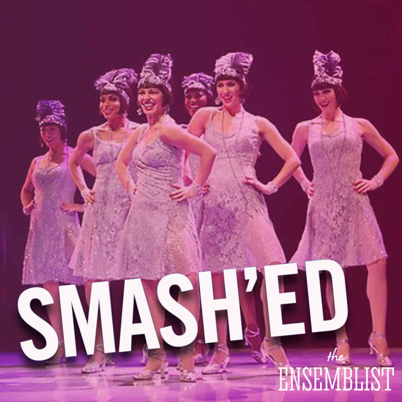 The Ensemblist hosted by Mo Brady Episode 208 SMASH'ED