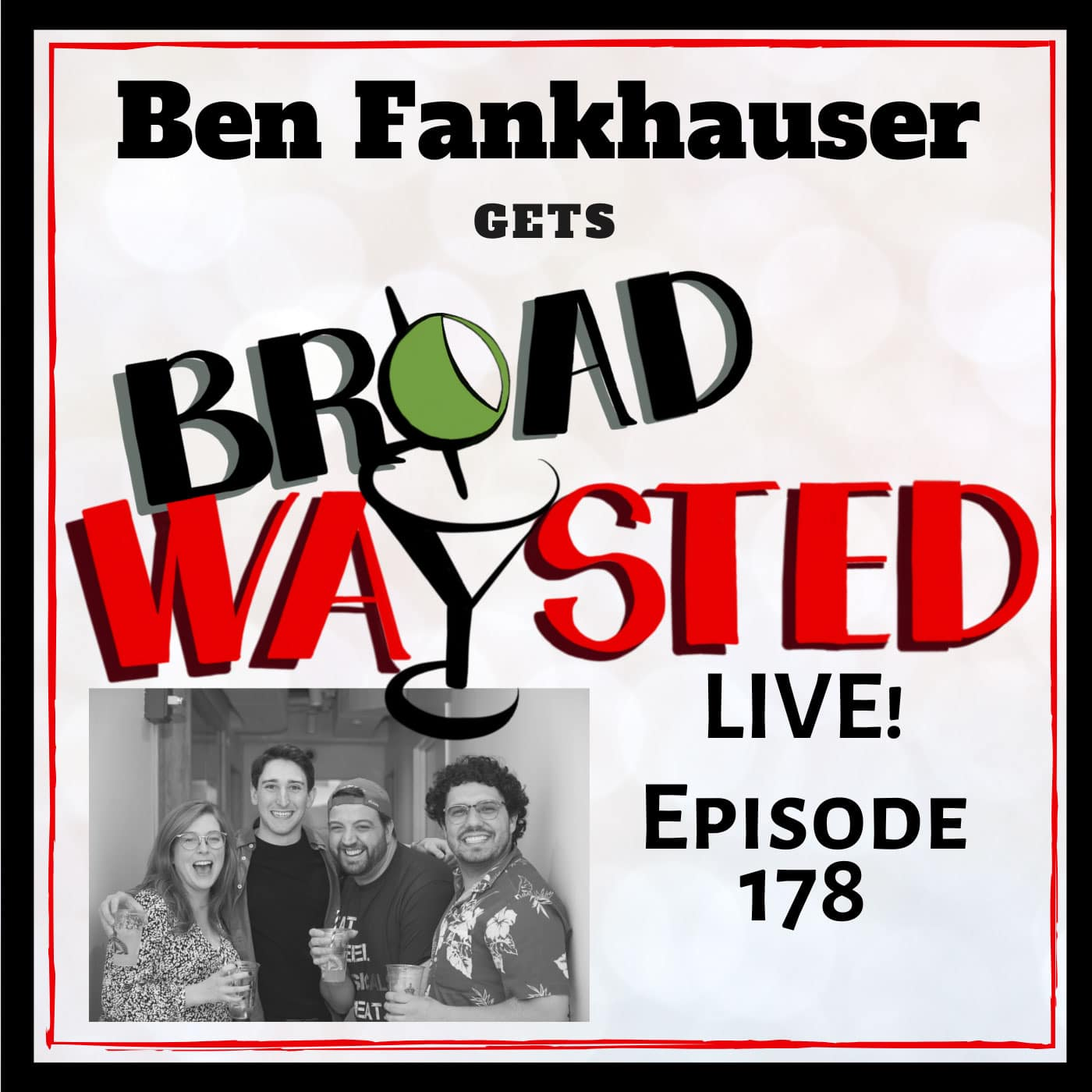 Broadwaysted Episode 178 Ben Fankhauser