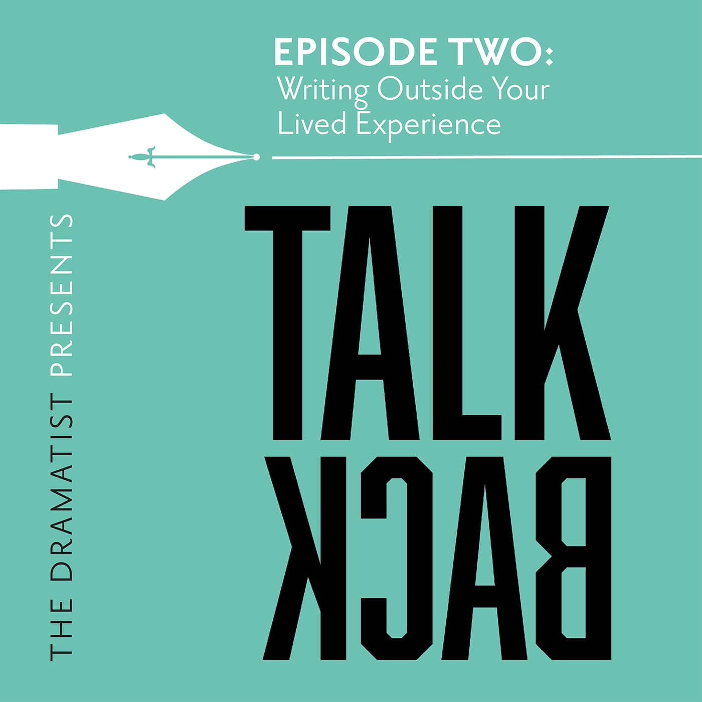TALKBACK Podcast #2 - You Have to Be Willing to do the Work-Writing Outside You're Lived Experience