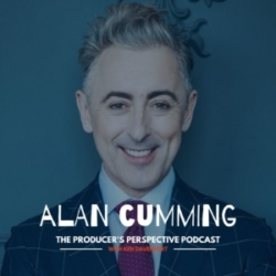 The Producer's Perspective Episode 204 Alan Cumming