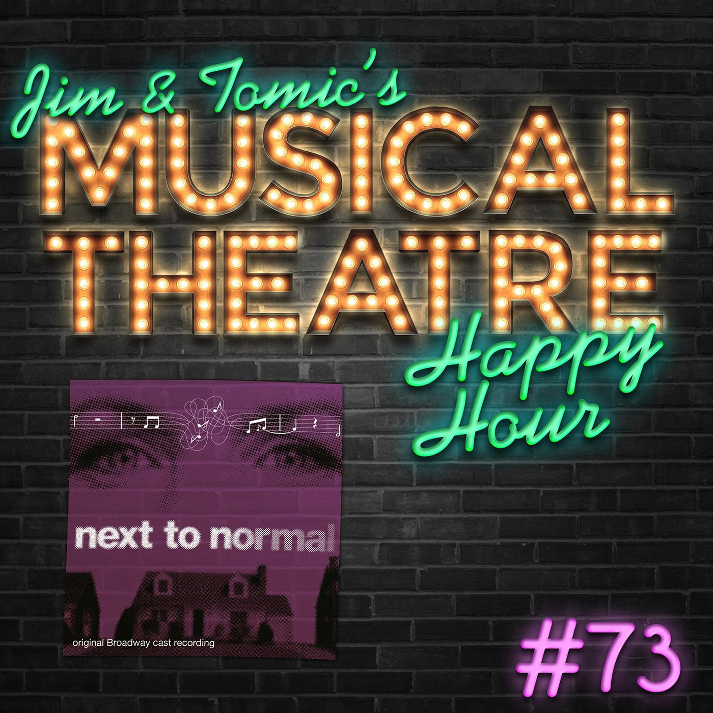 Jim and Tomic Episode 73 Next To Normal