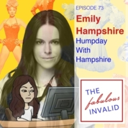 The Fabulous Invalid - Episode 73: Emily Hampshire: Humpday With Hampshire