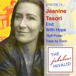 "The Fabulous Invalid - Episode 74: Jeanine Tesori: End With Hope, ""Soft Power"": Track by Track"