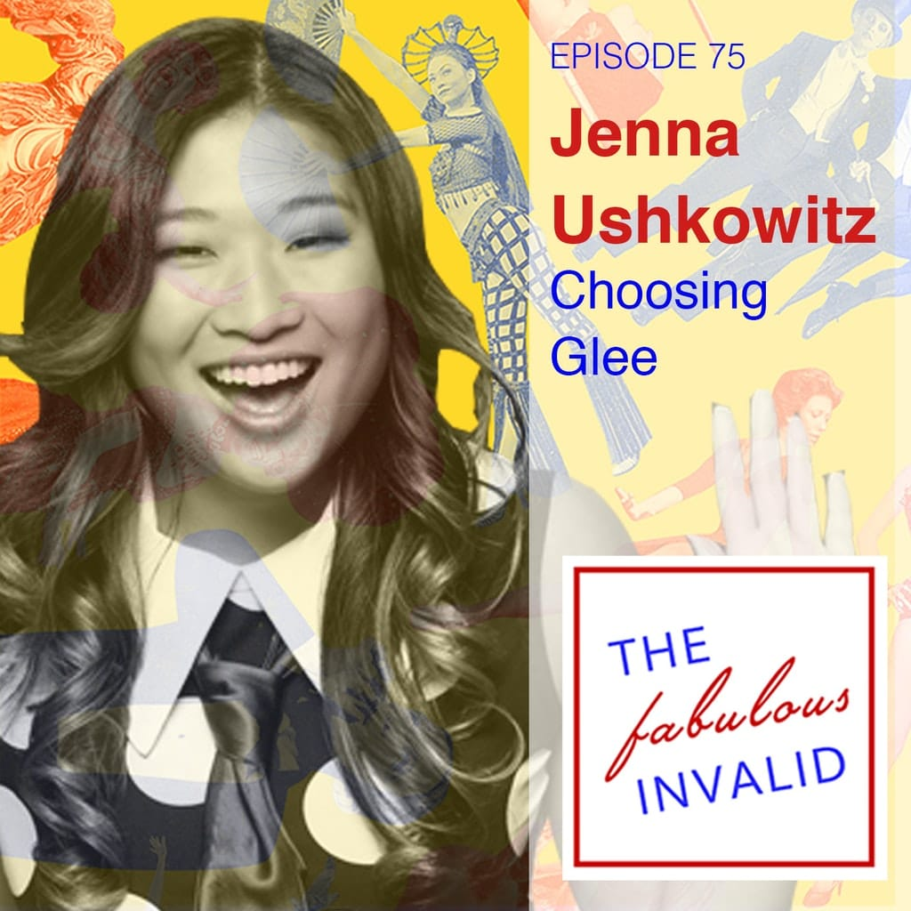 The Fabulous Invalid - Episode 75: Jenna Ushkowitz: Choosing Glee