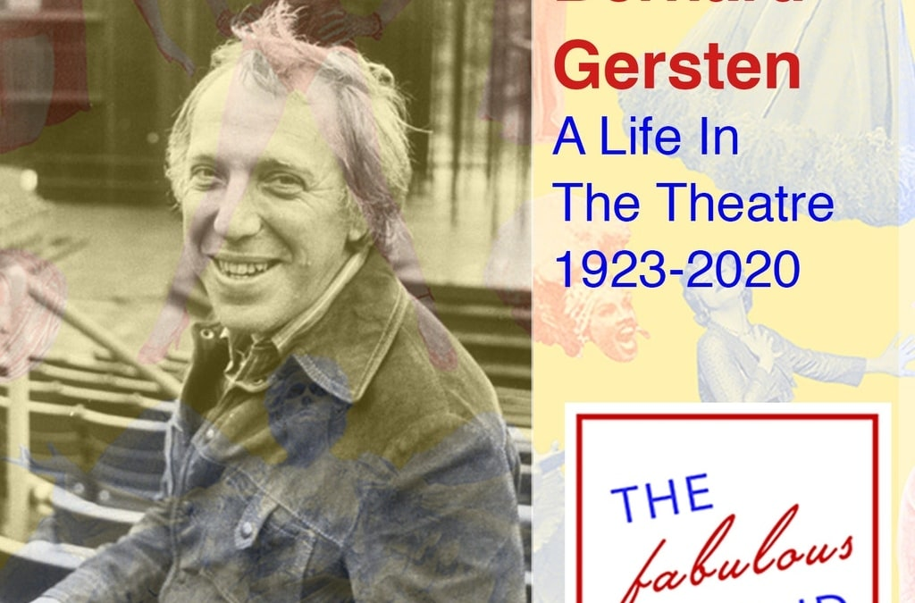 Episode 77: Bernard Gersten: A Life In The Theatre (1923-2020)