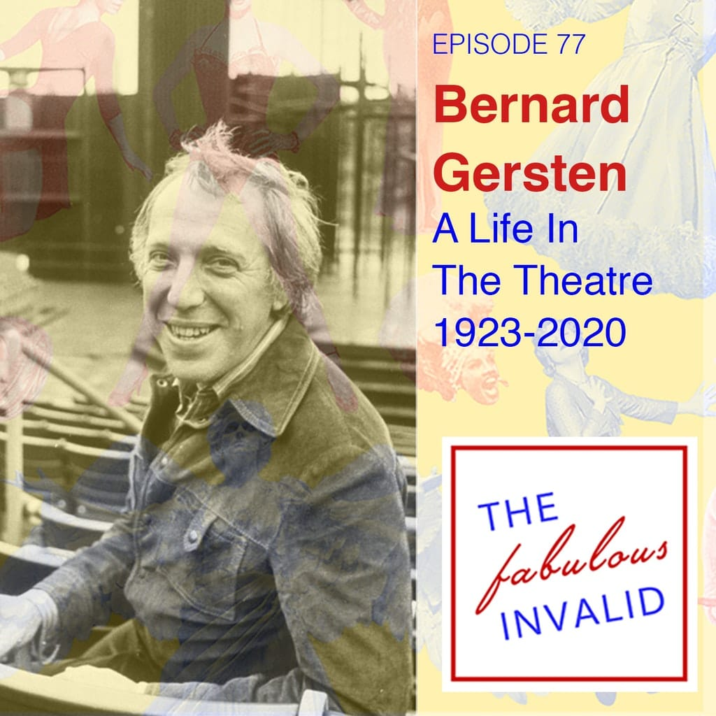 The Fabulous Invalid - Episode 77: Bernard Gersten: A Life In The Theatre (1923-2020)