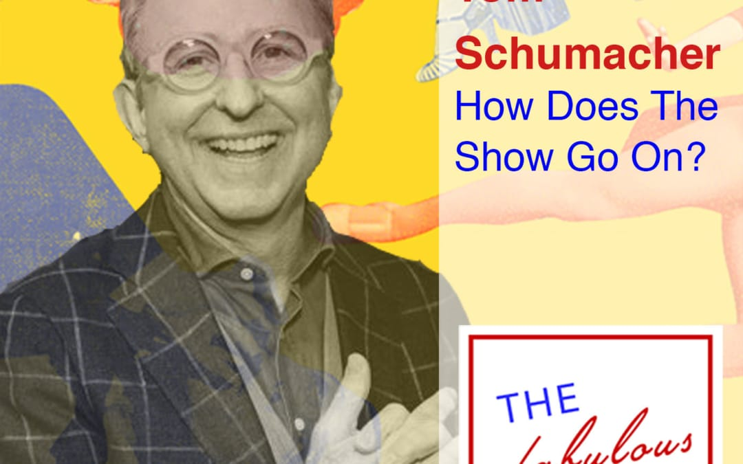 Episode 59: Tom Schumacher: How Does The Show Go On?