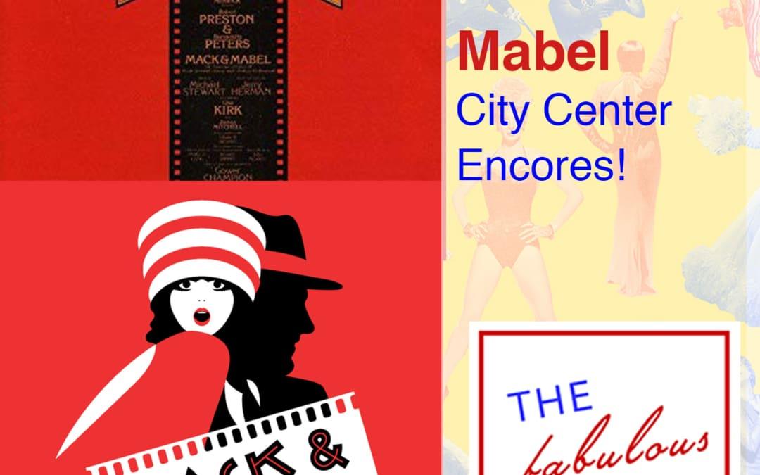 Episode 64: Mack & Mabel: City Center Encores!